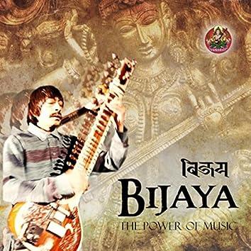 Bijaya: The Power of Music