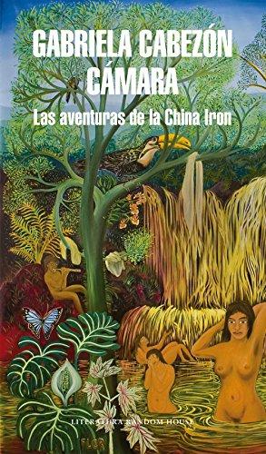 Las aventuras de China Iron, de Gabriela Cabezón Cámara - Escritoras argentinas