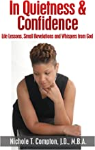 In Quietness & Confidence: Life Lessons, Small Revelations and Whispers from God