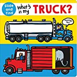 What's in my Truck?: A slide and find book