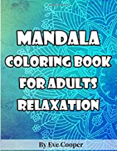 Mandala Coloring Book For Adults Relaxation: Beautiful Mandalas for Stress Relieving, Meditation and Happiness