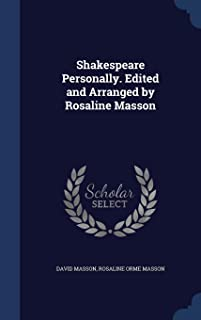 Shakespeare Personally. Edited and Arranged by Rosaline Masson