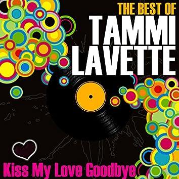 Kiss My Love Goodbye - The Best Of Tammi Lavette