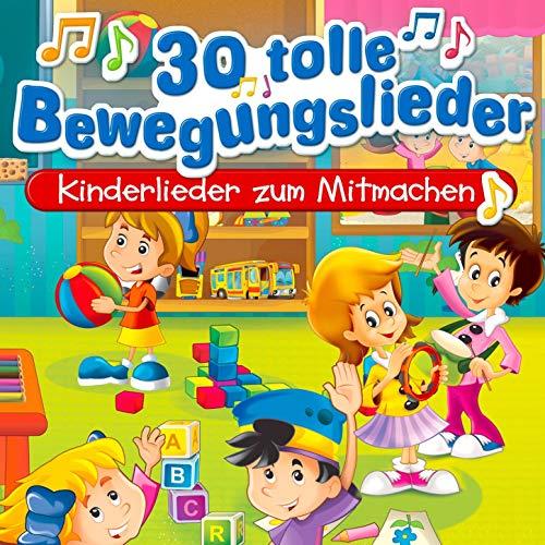 30 tolle Bewegungslieder - Kinderlieder zum Mitmachen