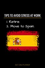 Retire to Spain 2021 Planner: Adult Expat Retirement Notebook | With 2021 Calendar, Goal Setting Pages, Motivational Pages...