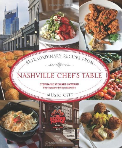 Nashville Chef's Table: Extraordinary Recipes from Music City (English Edition)