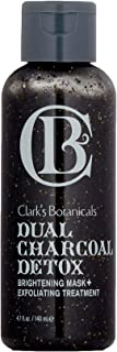 Clark's Botanicals Dual Charcoal Detox Brightening Mask And Exfoliating Treatment, Purifying, Brightening, Moisturizing 4.7 Ounces