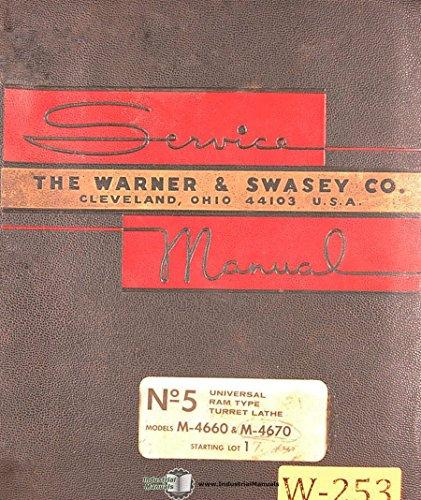 Warner & Swasey 5, M-4660 M-4670, Lathe Operations Maintenance and Parts Manual