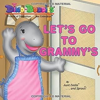 Let's Go To Grammy's (Dino-Buddies - Friends of Distinction...Not Extinction)