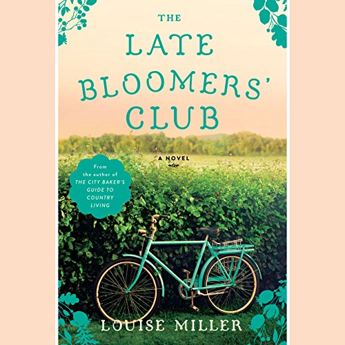The Late Bloomers' Club Audiobook By Louise Miller cover art