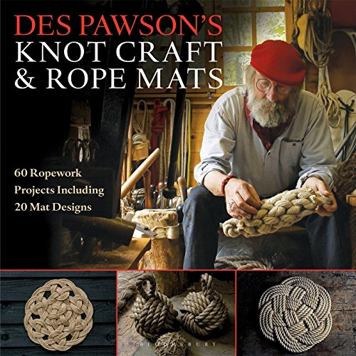 Compare Textbook Prices for Des Pawson's Knot Craft and Rope Mats: 60 Ropework Projects Including 20 Mat Designs Illustrated Edition ISBN 9781472922786 by Pawson, Des