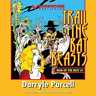 Trail of the Bat Beasts     Man of The Mist Book, 1              By:                                                                                                                                 Darryle Purcell                               Narrated by:                                                                                                                                 Charlie Boswell                      Length: 3 hrs and 18 mins     Not rated yet     Overall 0.0