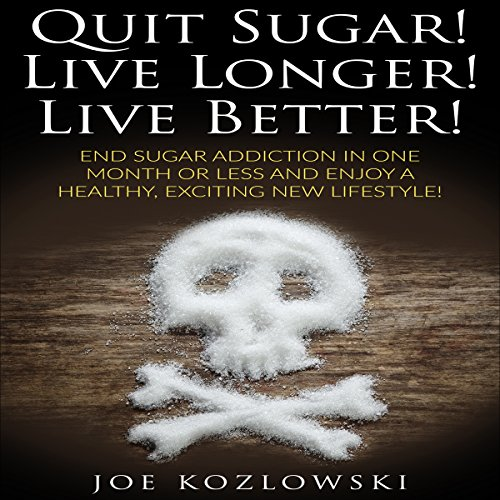 Quit Sugar! Live Longer! Live Better! audiobook cover art