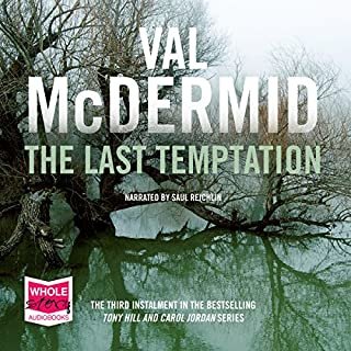 The Last Temptation                   By:                                                                                                                                 Val McDermid                               Narrated by:                                                                                                                                 Saul Reichlin                      Length: 17 hrs and 31 mins     50 ratings     Overall 4.3