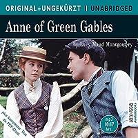 Anne of Green Gables: Anne auf Green Gables. Die englische Originalfassung ungekuerzt