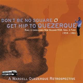 Don't Be No Square Get Hip to Quezerque