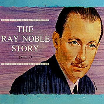 The Ray Noble Story, Vol. 2