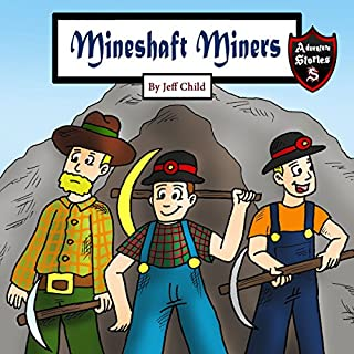 Mineshaft Miners     Explosive Stories by Miner Friends              By:                                                                                                                                 Jeff Child                               Narrated by:                                                                                                                                 John H Fehskens                      Length: 24 mins     5 ratings     Overall 5.0
