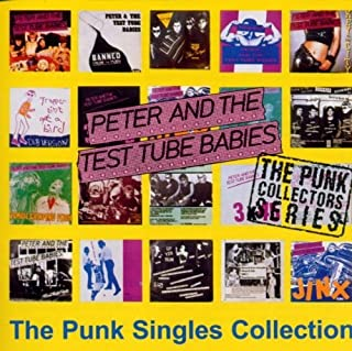 The Punk Singles Collection by Peter & The Test Tube Babies (1998-11-09)