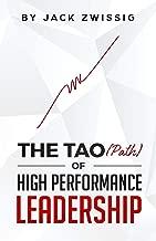 The Tao (Path) of High Performance Leadership