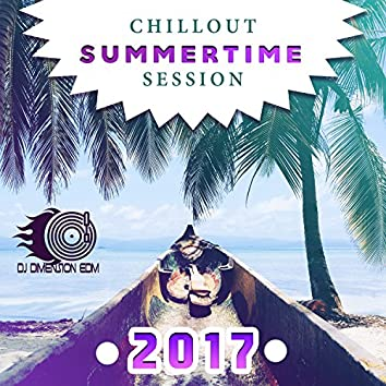 Chillout Summertime Session: 2017 Summer Music, Relaxing Lounge Rhythms, Chill Vibes Beach Party Music,Cocktail, Wine, Bear Songs, Total Relax