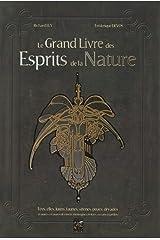 Le grand livre des esprits de la nature Relié