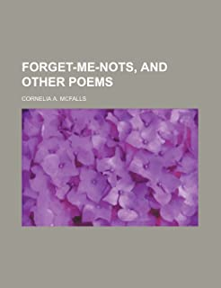 Forget-Me-Nots, and Other Poems