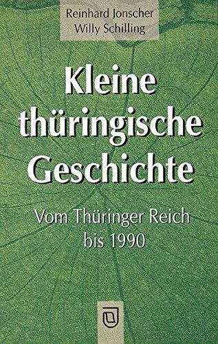 Kleine thüringische Geschichte: Vom Thüringer Reich bis 1990