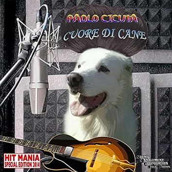 Cuore di cane (Hit Mania Special Edition 2014)