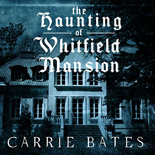 The Haunting of Whitfield Mansion audiobook cover art