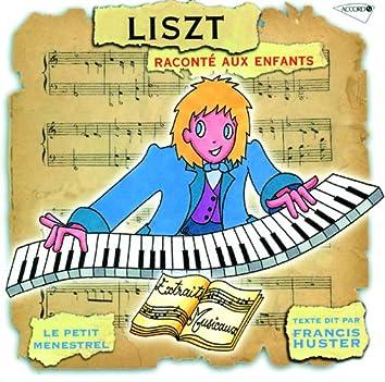 Le Petit Ménestrel: Liszt Raconté Aux Enfants