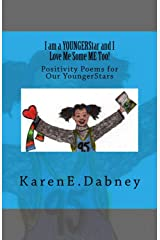 I am a YOUNGERStar and I Love Me Some ME Too!: Positivity Poems for Our YoungerStars (The YoungStars Series Book 2) Kindle Edition