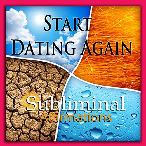 Start Dating Again Subliminal Affirmations audiobook cover art