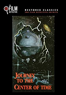 Journey to the Center of Time The Film Detective Restored Version