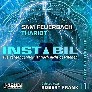 Die Vergangenheit ist noch nicht geschehen     Instabil 1              Autor:                                                                                                                                 Sam Feuerbach,                                                                                        Thariot                               Sprecher:                                                                                                                                 Robert Frank                      Spieldauer: 10 Std. und 52 Min.     27 Bewertungen     Gesamt 4,6