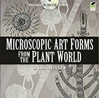 Microscopic Art Forms from the Plant World (Dover Pictorial Archive)