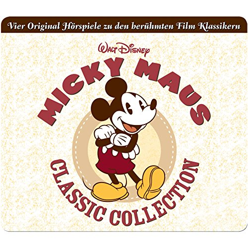 Micky Maus - Classic Collection (Vier Original Hörspiele zu den berühmten Film Klassikern)