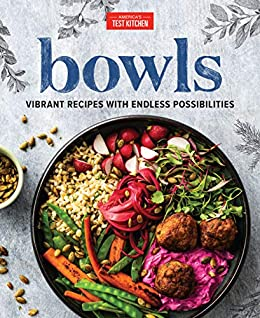 Bowls: Vibrant Recipes with Endless Possibilities by [America's Test Kitchen]