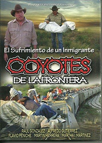 Coyotes De La Frontera --El Sufrimiento De Un Inmigrante