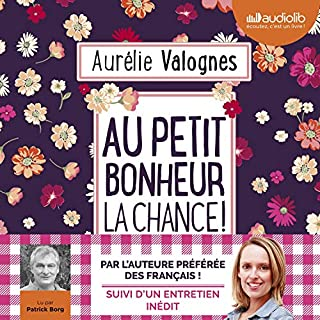 Au petit bonheur la chance                   By:                                                                                                                                 Aurélie Valognes                               Narrated by:                                                                                                                                 Patrick Borg                      Length: 7 hrs and 40 mins     Not rated yet     Overall 0.0