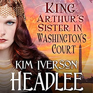 King Arthur's Sister in Washington's Court audiobook cover art