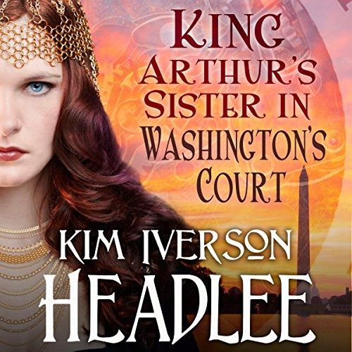 King Arthur's Sister in Washington's Court cover art