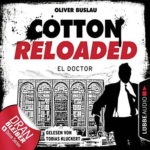 El Doctor     Cotton Reloaded 46              Autor:                                                                                                                                 Oliver Buslau                               Sprecher:                                                                                                                                 Tobias Kluckert                      Spieldauer: 3 Std. und 2 Min.     72 Bewertungen     Gesamt 4,3