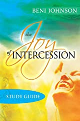 The Joy of Intercession Study Guide: Becoming a Happy Intercessor Paperback