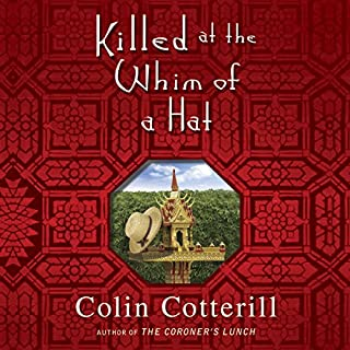 Killed at the Whim of a Hat                   By:                                                                                                                                 Colin Cotterill                               Narrated by:                                                                                                                                 Jeany Park                      Length: 10 hrs and 9 mins     160 ratings     Overall 4.0