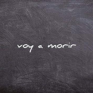 Voy a Morir