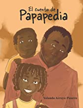 El cuento de Papapedia (Spanish Edition)