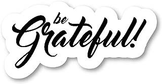 Be Grateful Sticker Inspirational Stickers - Laptop Stickers - 2.5