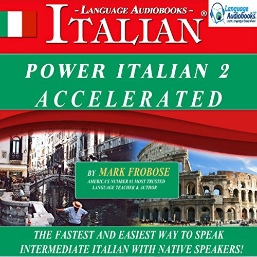 Power Italian 2 Accelerated/Complete Written Listening Guide/8 One-Hour Audio Lessons audiobook cover art
