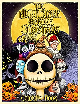 The Nightmare Before Christmas Coloring Book  Coloring Book For Kids And Adults With 100 Exclusive Images Inspired by Tim Burton Greatest Work